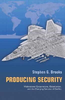 Producing Security By Brooks, Stephen G.
